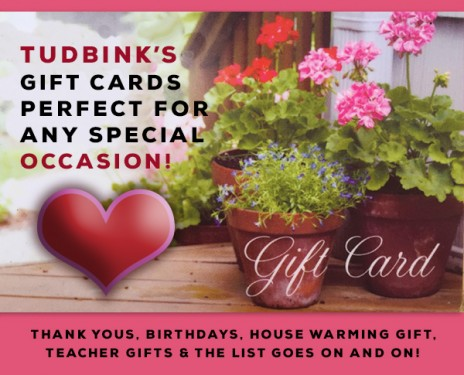Tudbink's Gift Card – the Gift of Gardening!